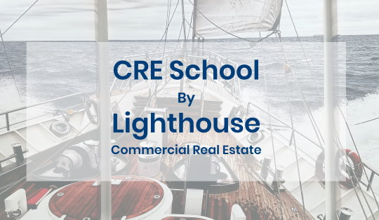 CRE School by Lighthouse Commercial Real Estate